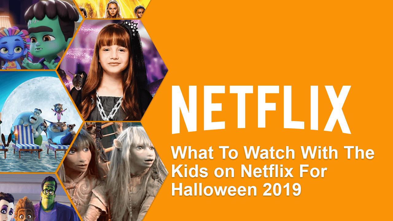 Que regarder avec les enfants sur Netflix pour Halloween 2019